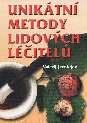 Valerij Jerofejev: Unikátní metody lidových léčitelů cena od 104 Kč