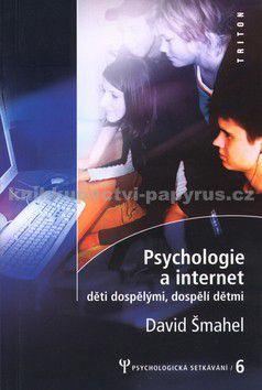 David Šmahel: Psychologie a internet - Děti dospělými, dospělí dětmi (E-KNIHA) cena od 0 Kč