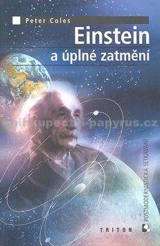 Peter Coles: Einstein a úplné zatmění cena od 29 Kč