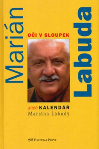 Marián Labuda: Oči v sloupek aneb kalendář Mariána Labudy - Marián Labuda cena od 14 Kč