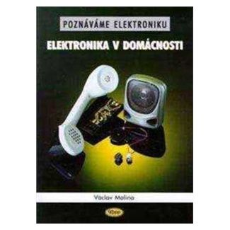 Václav Malina: Elektronika v domácnosti cena od 33 Kč