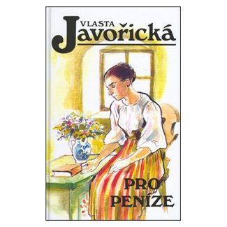 Vlasta Javořická: Pro peníze cena od 74 Kč