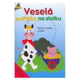 Kolektiv: Veselá zvířátka na statku - Tigurky z papíru a drátu - TOPP cena od 37 Kč