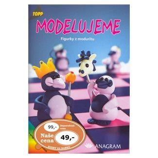 Kolektiv: Modelujeme - Figurky z moduritu - TOPP cena od 33 Kč