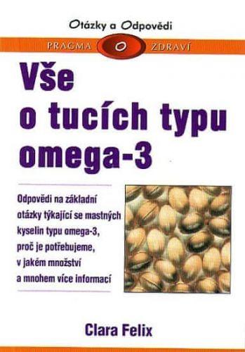 Clara Felix: Vše o tucích typu omega-3 - otázky a odpovědi - Pragma o zdraví cena od 68 Kč