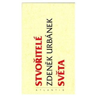 Zdeněk Urbánek: Stvořitelé světa cena od 96 Kč