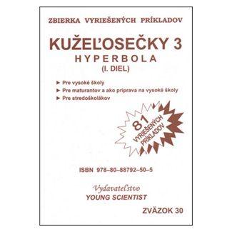 Marián Olejár: Kužeľosečky 3 Hyperbola I.diel cena od 42 Kč