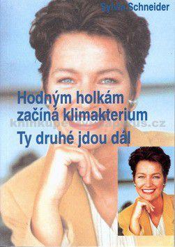 Sylvia Schneider: Hodným holkám začíná klimakterium-Ty druhé jdou dál cena od 130 Kč