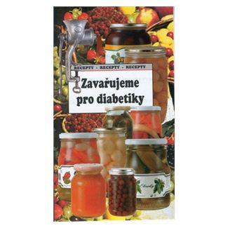 Jaroslav Kalivoda: Zavařujeme pro diabetiky cena od 37 Kč