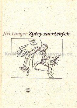 Jiří Langer: Zpěvy zavržených cena od 30 Kč