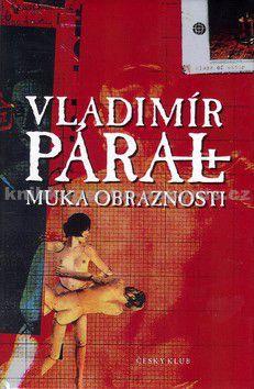 Vladimír Páral: Muka obraznosti cena od 0 Kč