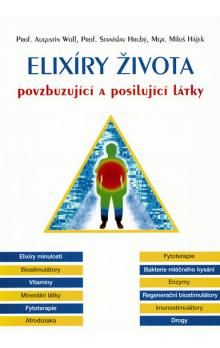 Stanislav Hrubý, Augustin Wolf, Miloš Hájek: Elixíry života - povzbuzující a posilující látky cena od 86 Kč