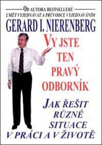 Gerard I. Nierenberg: Vy jste ten pravý odborník cena od 71 Kč