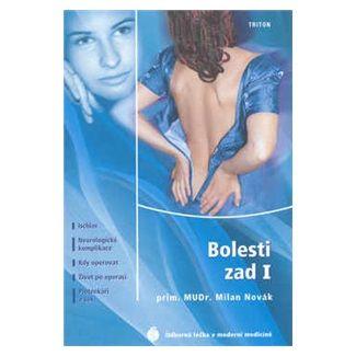 Milan Novák: Bolesti zad I. - Ischias, Neurologické komplikace, Kdy operovat, Život po operaci, ... cena od 67 Kč