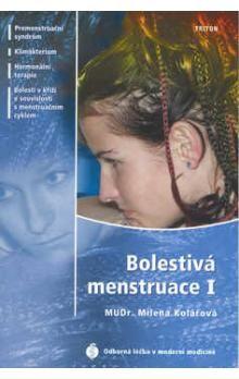 Milena Kolářová: Bolestivá menstruace I. - Premenstruační syndrom, Klimakterium, Hormonální terapie, Bolesti v kříži cena od 57 Kč