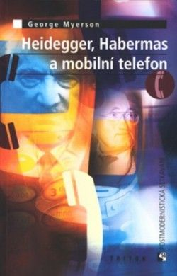 George Myerson: Heidegger, Habermas a mobil.t. cena od 33 Kč
