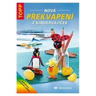 Kolektiv: Nová překvapení z kindervajíček - TOPP cena od 59 Kč