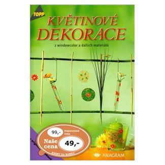 Kolektiv: Květinové dekorace z windowcolor a dalších materiálů - TOPP cena od 30 Kč