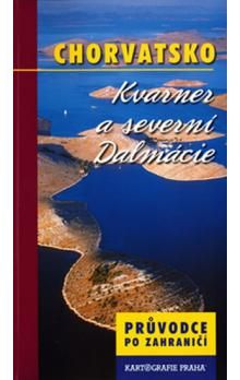György Fehér: Chorvatsko Kvarner a severní Dalmácie cena od 72 Kč