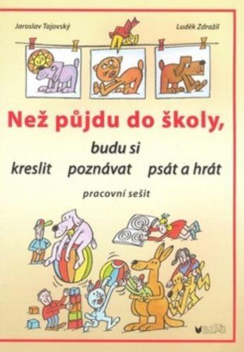 Jaroslav Tajovský: Než půjdu do školy cena od 42 Kč