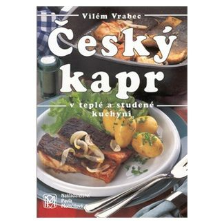 Vilém Vrabec: Český kapr v teplé a studené kuchyni cena od 51 Kč