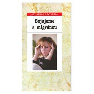Bohumil Ždichynec: Bojujeme s migrénou cena od 38 Kč