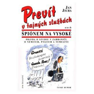 Jan Jícha: Prevít v tajných služ. aneb... cena od 61 Kč
