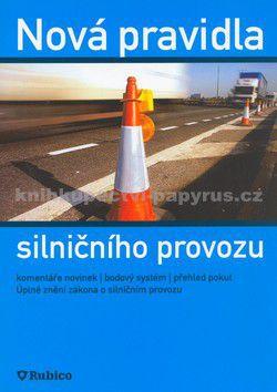 Kolektiv: Nová pravidla silničního provozu cena od 38 Kč