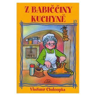 Vladimír Chaloupka: Z babiččiny kuchyně cena od 50 Kč