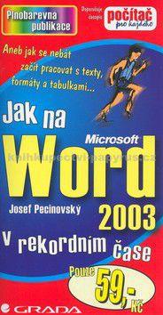 Josef Pecinovský: Jak na Word 2003 v rekordním čase cena od 51 Kč