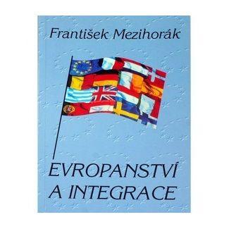 František Mezihorák: Evropanství a integrace cena od 60 Kč