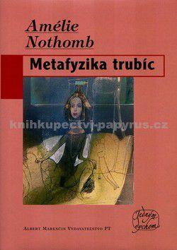 Amélie Nothomb: Metafyzika trubíc cena od 63 Kč