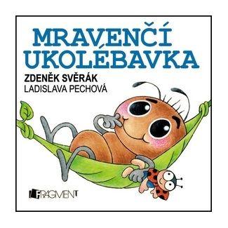 Zdeněk Svěrák, Ladislava Pechová: Zdeněk Svěrák - Mravenčí ukolébavka cena od 68 Kč