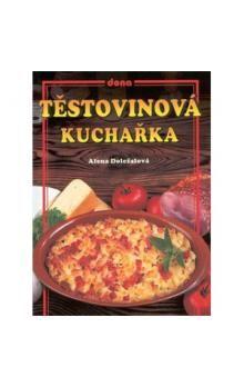 Alena Doležalová: Těstovinová kuchařka cena od 59 Kč