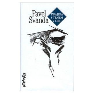 Pavel Švanda: Krajina s trnem v oku cena od 55 Kč