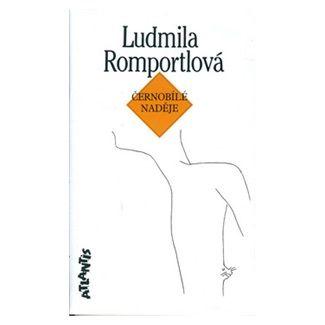Ludmila Romportlová: Černobílé naděje cena od 55 Kč