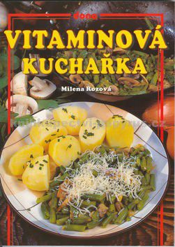 Rozová Milena: Vitamínová kuchařka cena od 50 Kč