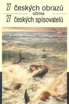 Jan Cimický: 27 českých obrazů očima 27 českých spisovatelů cena od 44 Kč