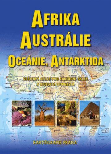 Kartografie PRAHA Afrika, Austrálie a Oceánie sešitový atlas pro ZŠ cena od 58 Kč