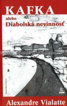 Alexandre Vialatte: Kafka alebo Diabolská nevinnosť cena od 46 Kč