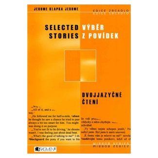 Klapke Jerome: Výběr z povídek / Selected Stories - edice Zrcadlo - dvojjazyčné čtení cena od 67 Kč