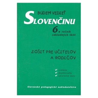 Tatiana Kelemenová: Budem vedieť slovenčinu 6. ročník základných škôl cena od 44 Kč