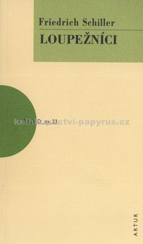 Friedrich Schiller: Loupežníci - Artur cena od 142 Kč