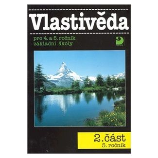 Danielovská Věra, Tupý Karel: Vlastivěda pro 4. a 5. ročník ZŠ - 2. část - 5. ročník cena od 74 Kč