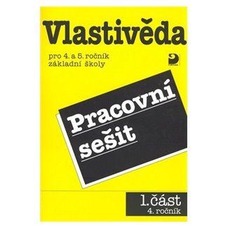 Danielovská Věra, Tupý Karel: Vlastivěda pro 4. a 5. ročník ZŠ - Pracovní sešit 1 - 4. ročník cena od 50 Kč