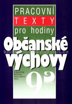 Danuše Hořejšová: Pracovní texty pro hodiny Občanské výchovy 9 cena od 46 Kč