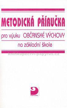 FORTUNA Metodická příručka pro výuku Občanské Výchovy na z cena od 31 Kč