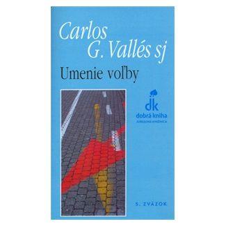 Carlos G. Vallés: Umenie voľby cena od 42 Kč