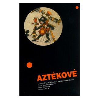 Markéta Křížová: Aztékové cena od 63 Kč