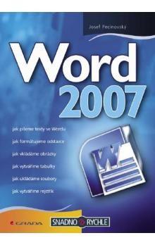 Josef Pecinovský: Word 2007 cena od 84 Kč